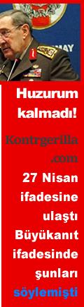 Kontrgerilla.com ifadesine ulaştı. Büyükanıt 27 Nisan soruşturması ifadesinde şunları diyordu...